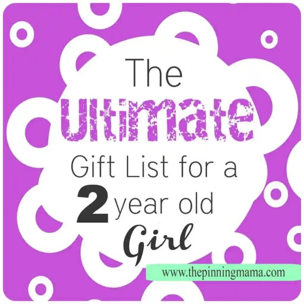 The Ultimate Gift List For A 2 Year Old Girl
