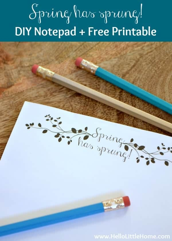 Spring has sprung! DIY Notepad with Free Printable   Hello Little Home for The Pinning Mama