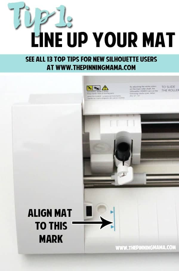 Tip 2: Where to Line Up Your Silhouette CAMEO Mat. Read this tip and all 13 MUST KNOW Tips for New Silhouette Users here. This is an AMAZING beginner resource!