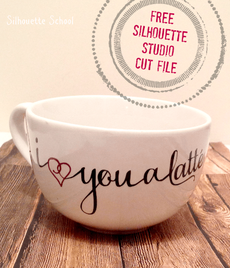 FREE Silhouette Cut File: I love you a latte
