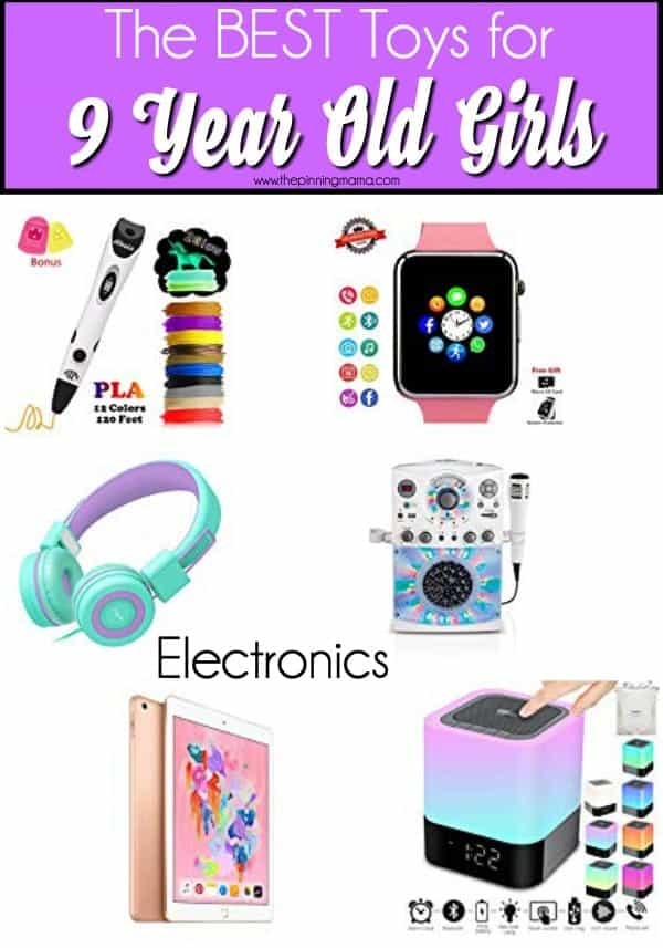 The BEST electronics for 9 year old girls.