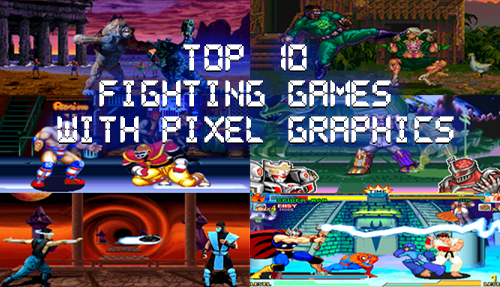 Top 10 Fighting Games with Pixel Graphics   The Pixels Geek Top 10 Fighting Games with Pixel Graphics