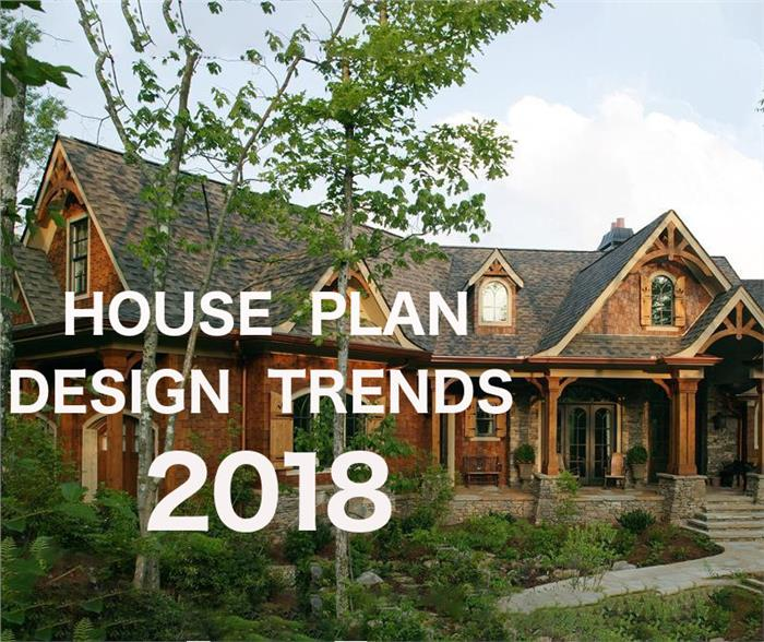 Top Trends in House Plan Design for 2018