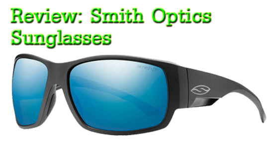 Review: Smith Optics Sunglasses