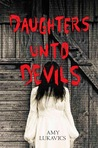 Book Review: Daughters Unto Devils by Amy Lukavics