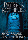Book Review: The Slow Regard of Silent Things (Tales from Temerant) by Patrick Rothfuss