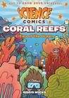 Middle Grade Graphic Novel ARC Review: Science Comics: Coral Reefs: Cities of the Ocean by Maris Wicks