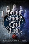 YA Book Review: Bright Smoke, Cold Fire by Rosamund Hodge