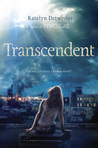 YA Fiction Book Review: Transcendent by Katelyn Detweiler