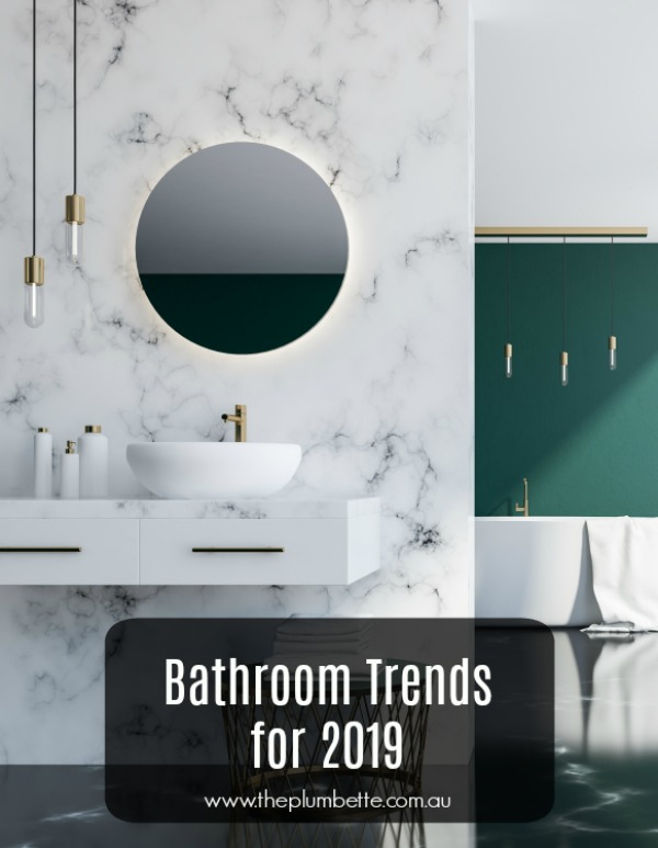 8 bathroom trends for 2019 the plumbette