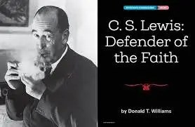 C. S. Lewis: Defender of the Faith