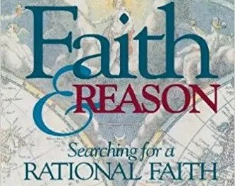 Weekend Apologetics Hit & Misc: Faith and Reason