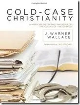 Book Review: Cold Case Christianity by J. Warner Wallace