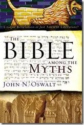 Book Review: The Bible Among the Myths by John Oswalt