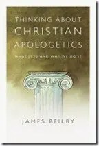 James K. Beilby on the Task of Apologetics