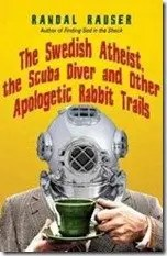 The Swedish Atheist, The Scuba Diver and Other Apologetics Rabbit Trails (Review)