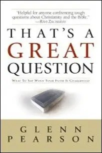 That's a Great Question: What to Say When Your Faith Is Questioned by Glenn Pearson $0.99