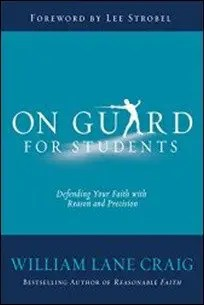 On Guard for Students: A Thinker's Guide to the Christian Faith by William Lane Craig $0.99