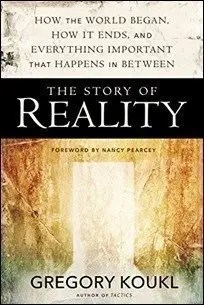The Story of Reality: How the World Began, How It Ends, and Everything Important that Happens in Between by Greg Koukl $3.99