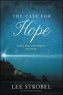 The Case for Hope: Looking Ahead With Confidence and Courage by Lee Strobel $2.99