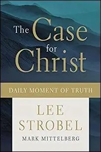 The Case for Christ Daily Moment of Truth by Lee Strobel & Mark Mittelberg $2.99