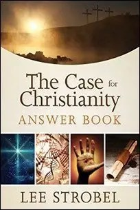 The Case for Christianity Answer Book by Lee Strobel $2.99