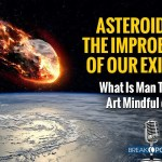 Asteroids and the Improbability of Our Existence