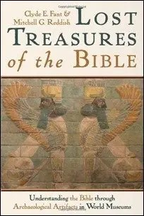 Lost Treasures of the Bible: Understanding the Bible through Archaeological Artifacts in World Museums by Clyde E. Fant & Mitchell G. Reddish $1.99