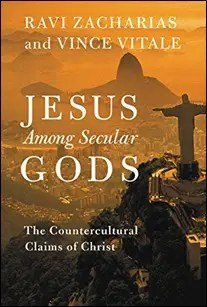 Jesus Among Secular Gods: The Countercultural Claims of Christ by Ravi Zacharias & Vince Vitale $2.99