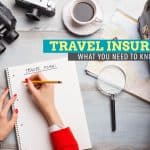 Travel Insurance: What You Need to Know