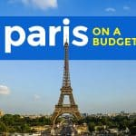 PARIS ON A BUDGET: Travel Guide & Itinerary