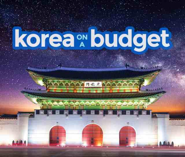 Korea On A Budget Seoul Travel Guide Itinerary