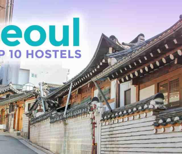 Top  Best Seoul Hostels