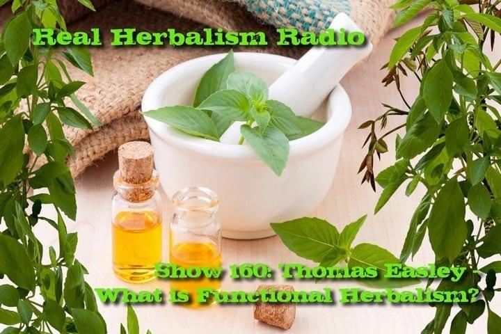 Show 160: Thomas Easley – What Is Functional Herbalism?