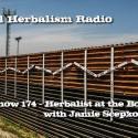 Herbalist At The Border – Jamie Scepkowski – Show 174