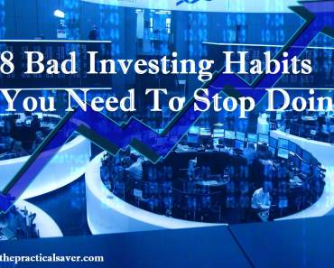 8 Bad Investing Habits You Need To Stop Doing