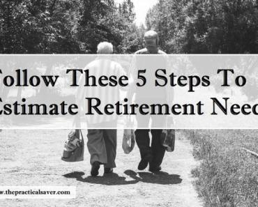 Follow These 5 Steps To Estimate Retirement Needs