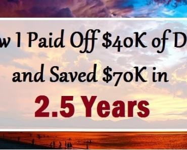 How I Paid $40K Of Debt and Saved $70K in 2.5 Years