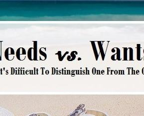 Why Is It Difficult To Distinguish Needs From Wants?