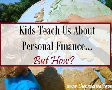 Kids Teach Personal Finance … To Us But How?