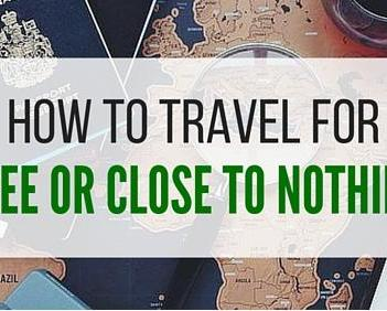 How To Travel For Free or Next To Nothing