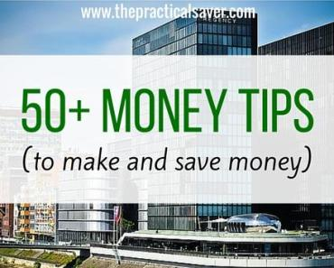 50+ Money Tips (for Making and Saving Money)