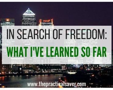 In Search Of Financial Freedom: What I've Learned So Far