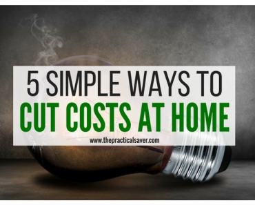 Five Simple Ways To Cut Costs At Home