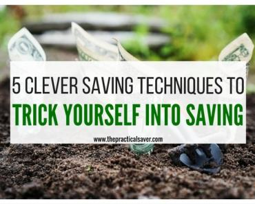5 Clever Saving Techniques To Trick Yourself Into Saving