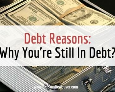 "Causes of debt why you're still in debt? This "" Debt Reasons: Why You're Still In Debt? "" post describes the reasons a person still is in a debt situation. Some of these reasons are easy to understand and some are the ones that people exactly know but fail to accept they exist."
