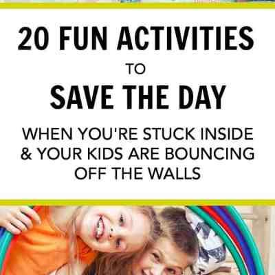 The Best Inside Activities for Entertaining High Energy Kids