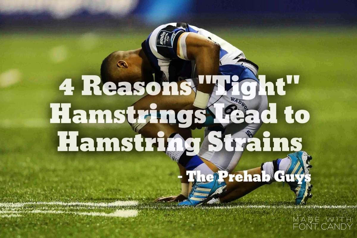 "4 Reasons ""Tight"" Hamstrings Lead to Hamstring Strains"