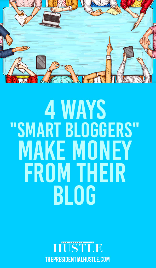 4 ways smart bloggers make money from their blog