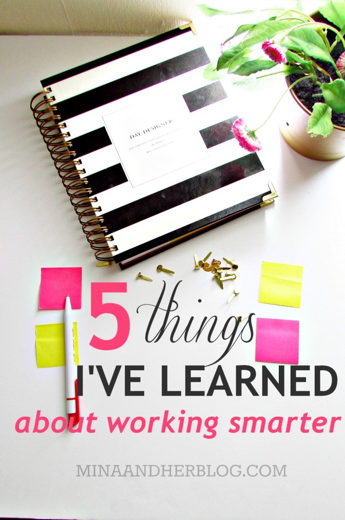 5 Things i've learned About Working Smarter